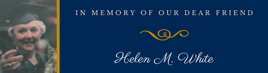 Give In Memory of Helen M. White